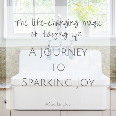 A Journey to Sparking Joy: How Decluttering has Completely Changed My Life