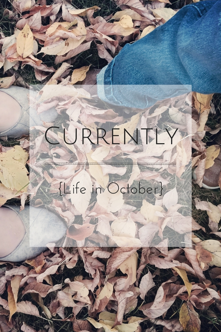 Currently {Life in October}