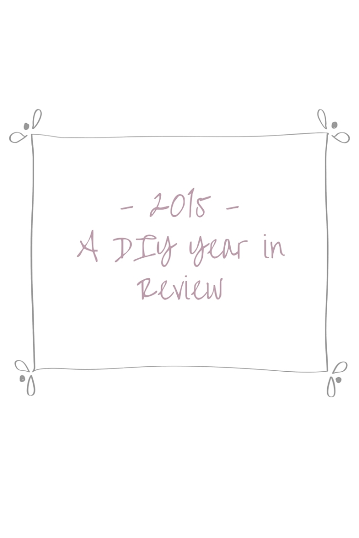 2015: A DIY Year in Review - my favourite DIY projects of 2015 @ www.makingitinthemountains.com