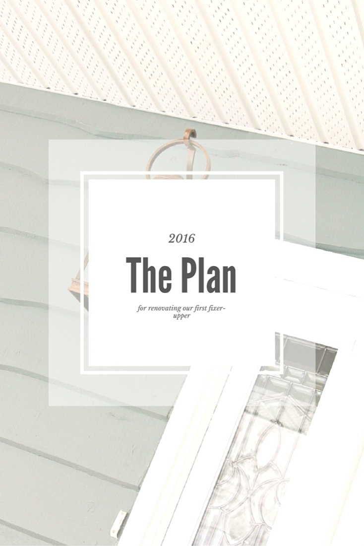 The Plan for renovating our first fixer-upper in 2016. www.makingitinthemountains.com