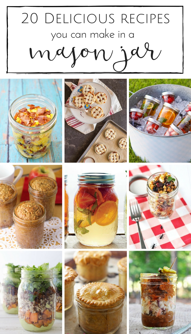 20 delicious mason jar recipes you won't be able to resist!  www.makingitinthemountains.com