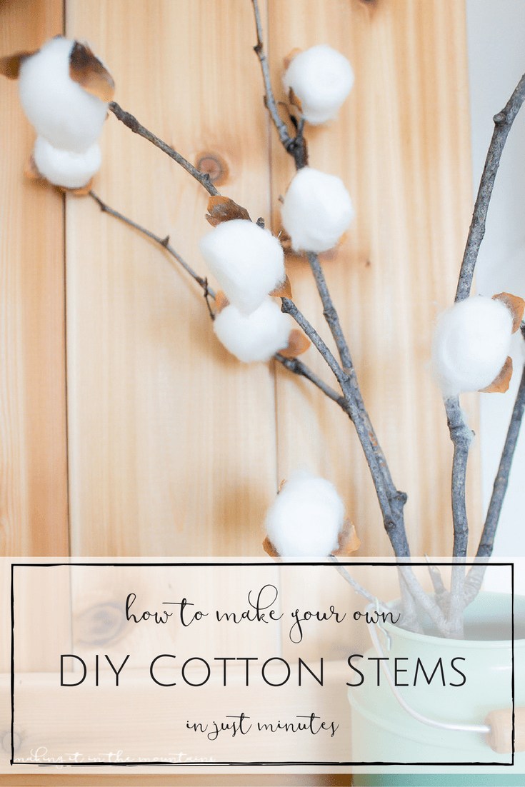 These rustic DIY cotton stems were SO simple to make and they look so darn cute!   www.makingitinthemountains.com