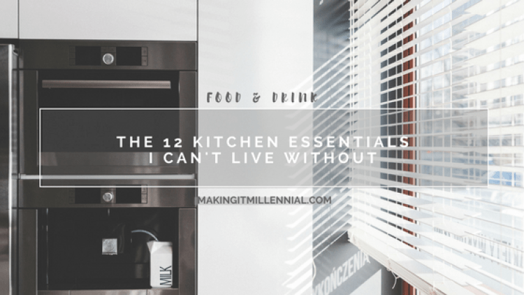 the-12-kitchen-essentials-i-can't-live-without-blog-post