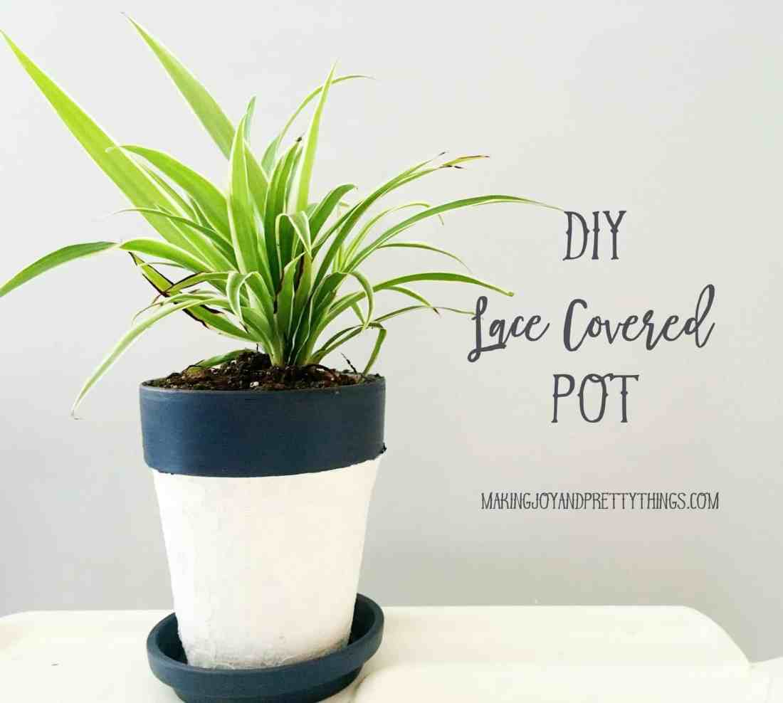 DIY Lace Covered Pot perfect to add to your farmhouse decor, would also make a great diy gift. Easy and inexpensive DIY.