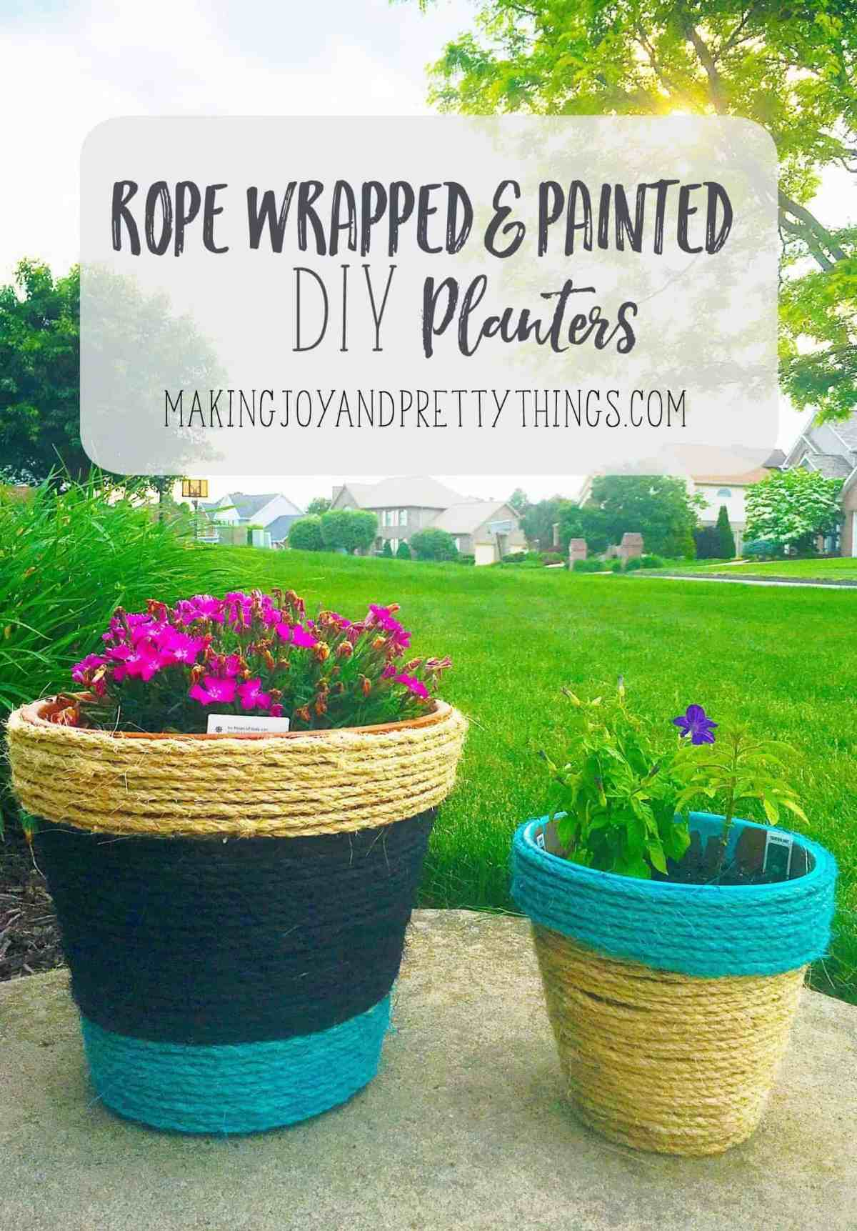 Rope wrapped and painted DIY planters. Perfect easy DIY to kick off summer. Can be customized with any color to compliment your garden area. Makes a great DIY gift