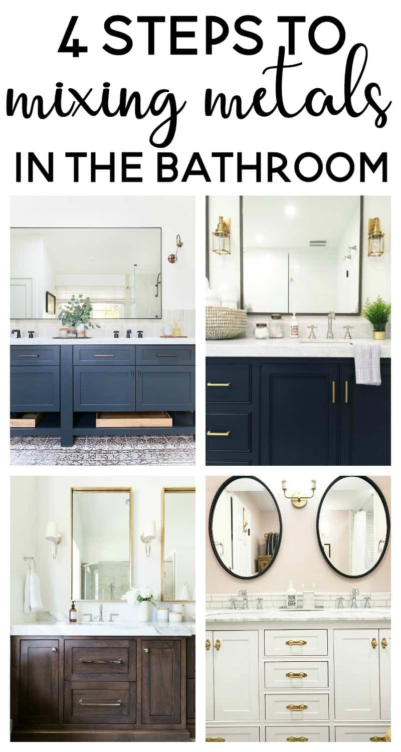4 steps to mixing metals in the bathroom   mixed metals bathroom   mixing metals bathroom   bathroom design   mixed metals decor  