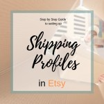 Setting up Shipping Profiles in Etsy - Step by Step Guide to Ship with Confidence