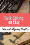 How to Bulk Edit your Etsy Shop Listings for Price and Shipping