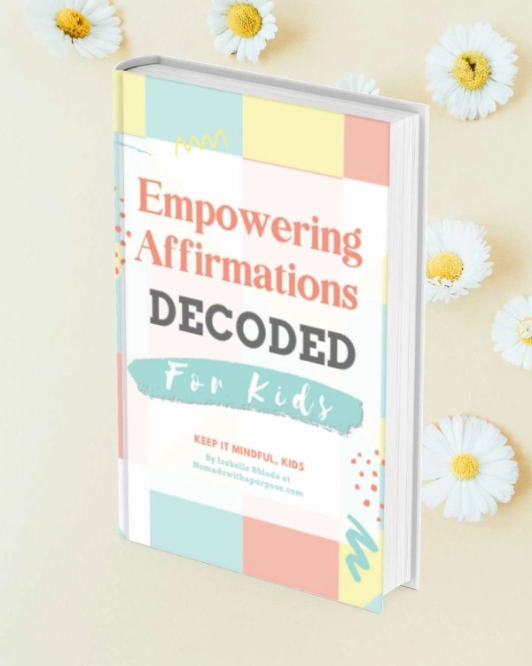 Empowering Affirmations Decoded For Kids