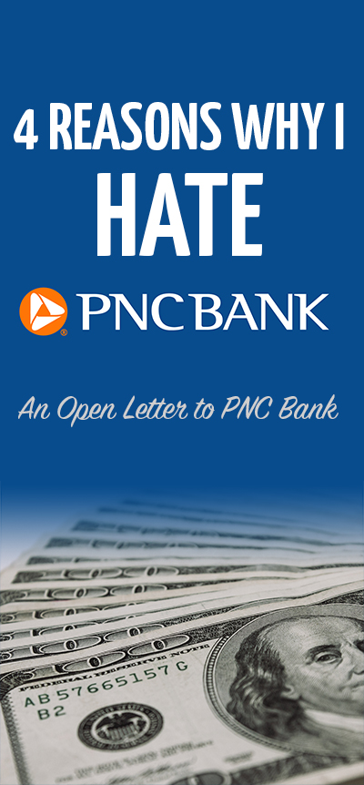 Why I hate PNC Bank