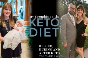 My Thoughts on the Keto Diet – Before, During and After