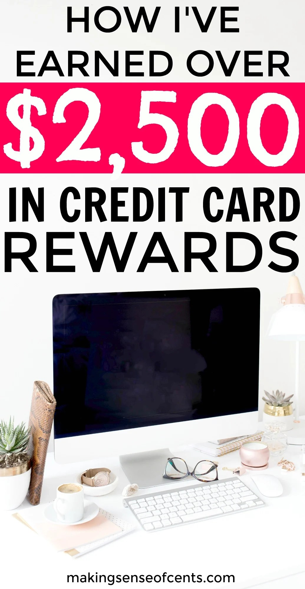 How I Ve Earned Over 2 500 In Credit Card Rewards In