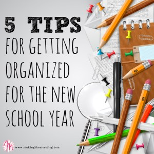 5 Tips for Getting Organized for the School Year