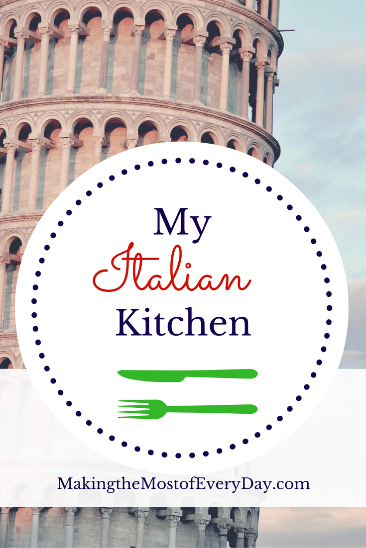 My Italian Kitchen - Making the Most of Every Day