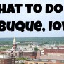 10 Things For Families To Do In Dubuque Iowa Making