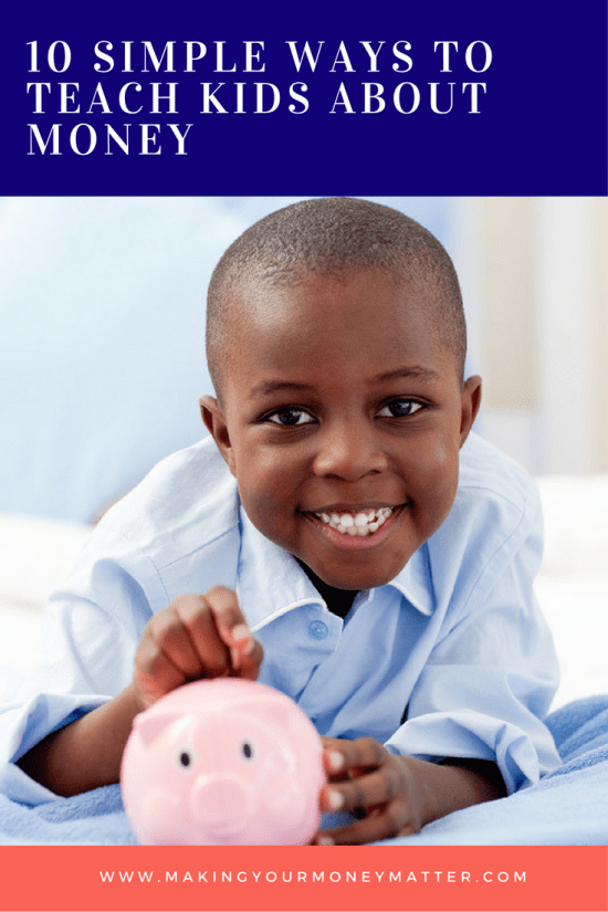 10 Simple Ways to Teach Kids About Money   Making Your Money Matter