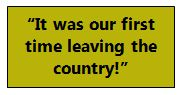 """""""It was our first time leaving the country!"""""""