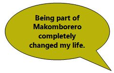 Being part of Makomborero completely changed my life.