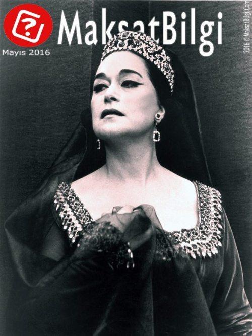 MaksatBilgi-com-Mayıs-2016-Kapak-Leyla-Gencer MaksatBilgi Mayıs 2016 Kapağı – Leyla Gencer