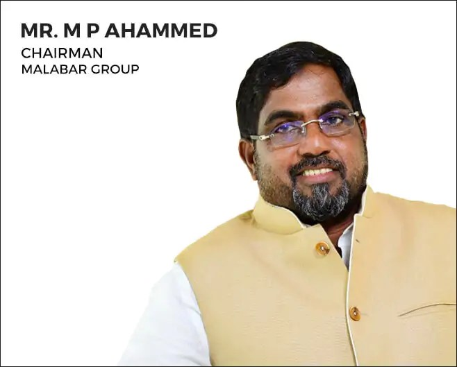 MR M P AHAMMED - CHAIRMAN - MALABAR DEVELOPERS
