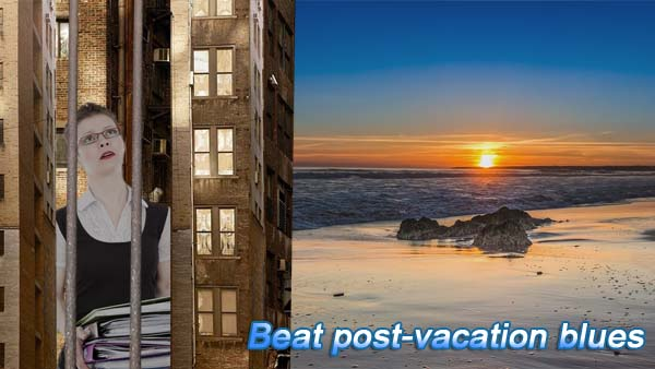 beat post vacation blues and avoid depression after your holiday