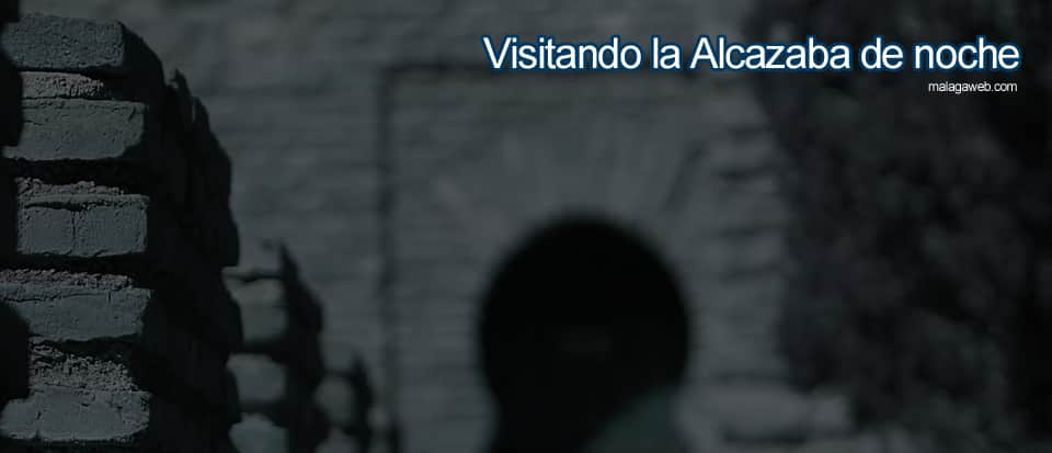 Visitando Alcazaba de noche