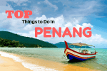 Top things to do in Penang