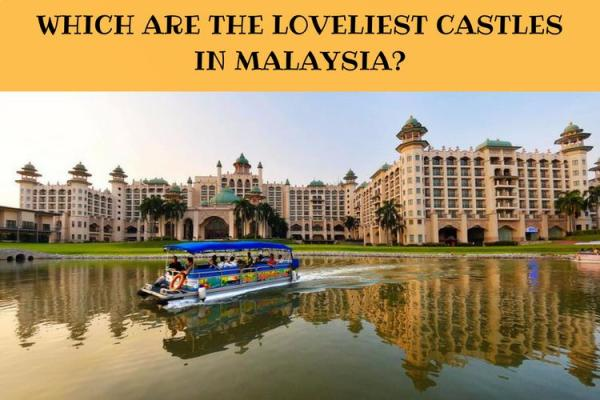 Castles in Malaysia