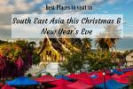 Best Places to visit in South East Asia