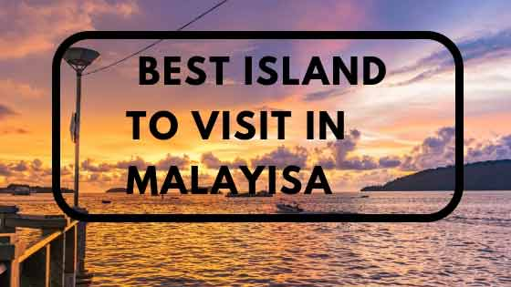 Best island to visit in malaysia