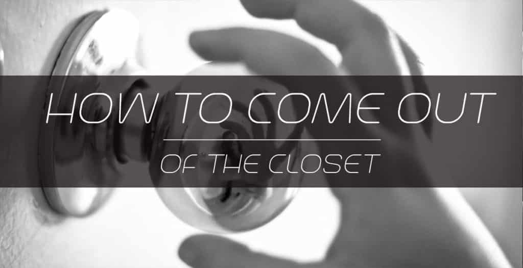 How to Come out of the Closet