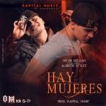Kevin Roldan Ft. Alberto Stylee – Hay Mujeres (Prod. Kapital Music)