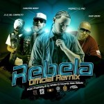 Prophecy Ft Julio Voltio, Carlitos Rossy Y JL El Del Compacto – Rebela (Official Remix)