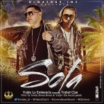 Valdo La Eminencia Ft. Trebol Clan – Sola (Prod. By Jowny Boom Boom & DJ Yanyo)