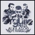 Alkilados Ft. Farruko – El Orgullo (Official Remix)