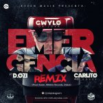 Gwylo Da Joka Ft D.Ozi & Carlitos Rossy – Emergencia (Official Remix)