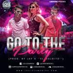 Los 4 Elementos – Go To The Party (Prod. By Jay X  El Maldito)