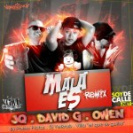 JQ Ft. David G Y Owen El Titan – Mala Es (Official Remix)