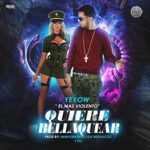 Yeyow-El-Mas-Violento-Quiere-Bellaquear-ARTE-300x300