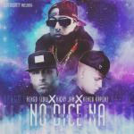 Ñengo Flow Ft. Nicky Jam Y Kendo Kaponi – No Dice Na (Official Remix) (Original)