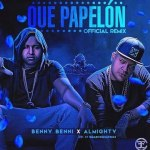 Benny Benni Ft. Almighty – Que Papelon (Official Remix) (Preview)