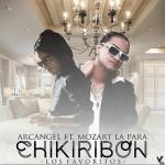 Arcangel Ft Mozart La Para – Chikiribon (Los Favoritos)