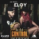 Eloy – La Del Control (Prod. By Lil Geniuz, RKO, Noma, Edup & Mikey Tone)