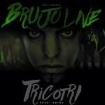 Brujo Live – Tricotri (Prod. By Shine)
