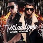J Alvarez Feat. Anuel AA – Tentandome
