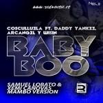 Cosculluela Ft Daddy Yankee, Arcangel Y Wisin – Baby Boo (New Version)
