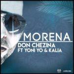 Don Chezina Ft. Yoni Yo & Kalia – Morena