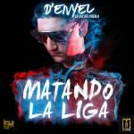 Cover: D Enyel La Voz Del Pueblo – Matando La Liga