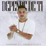 Pakerson El Impredecible Depende De Ti Prod. Vangelis Y Yanil