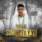 """Gotay """"El Autentiko"""" – Somos Tu y Yo (Estreno Este Sabado)"""
